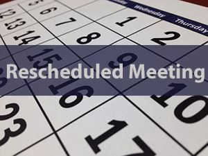 Meeting Rescheduled